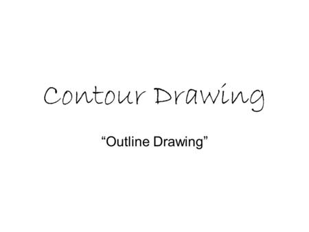 "Contour Drawing ""Outline Drawing"". Blind Contour Drawing without looking at the paper."