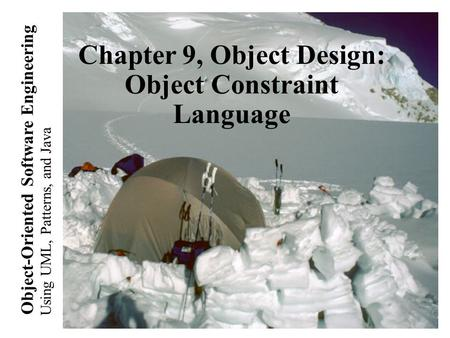 Using UML, Patterns, and Java Object-Oriented Software Engineering Chapter 9, Object Design: Object Constraint Language.