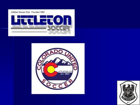 Mission of Club Motto - Developing players for life! Motto - Developing players for life! Mission Statement - Littleton Soccer Club is a charitable and.