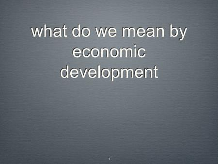 what do we mean by economic development