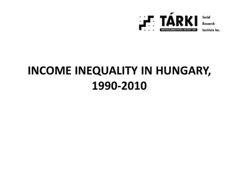 INCOME INEQUALITY IN HUNGARY, 1990-2010. Long run evolution of inequality of per capita household income Source: Tóth, 2002, 2009. Data are from: 1962-1987: