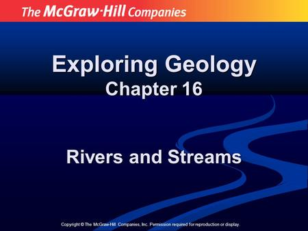 Exploring Geology Chapter 16 Rivers and Streams