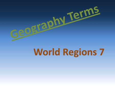 Geography Terms World Regions 7.