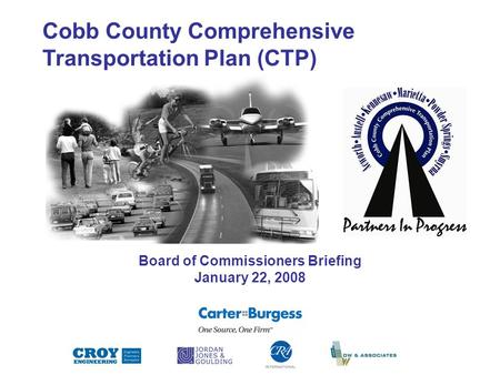 Cobb County Comprehensive Transportation Plan (CTP) Board of Commissioners Briefing January 22, 2008.