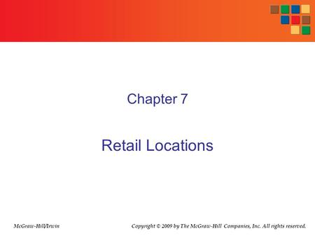 Retail Locations Chapter 7 McGraw-Hill/Irwin