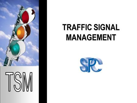 TRAFFIC SIGNAL MANAGEMENT. PURPOSE Purpose: Foster understanding through development of educational outreach materials Illustrate benefits and basic techniques.