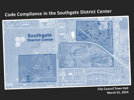 Code Compliance in the Southgate District Center City Council Town Hall March 31, 2014.