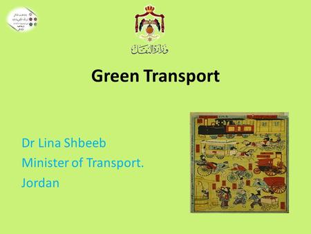 Dr Lina Shbeeb Minister of Transport. Jordan