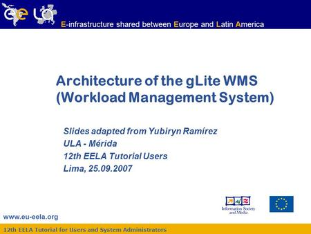 Www.eu-eela.org E-infrastructure shared between Europe and Latin America 12th EELA Tutorial for Users and System Administrators Architecture of the gLite.