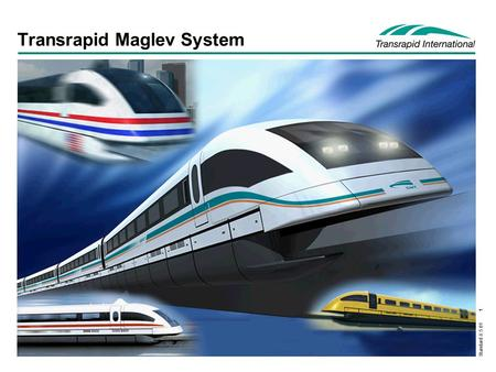 Standard 8.5.01 1 Transrapid Maglev System. Standard 8.5.01 2 Titel Wheel-on-railElectromagnetic Levitation Guidance Propulsion Support Propulsion Guidance.