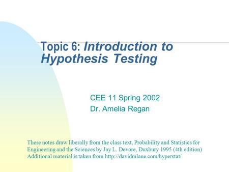 Topic 6: Introduction to Hypothesis Testing