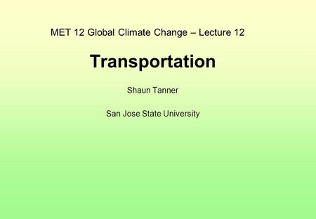 MET 12 Global Climate Change – Lecture 12