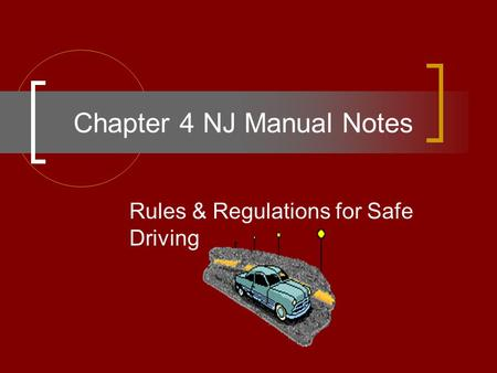 Chapter 4 NJ Manual Notes Rules & Regulations for Safe Driving.