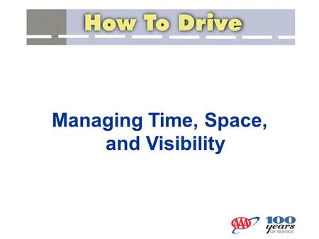 Managing Time, Space, and Visibility