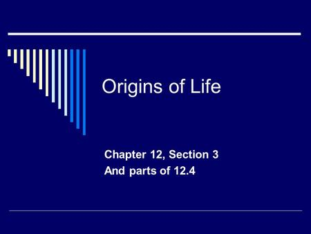 Chapter 12, Section 3 And parts of 12.4