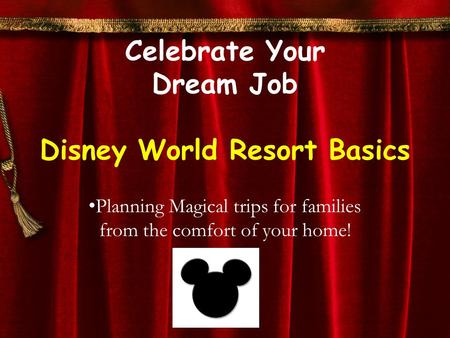 Celebrate Your Dream Job Disney World Resort Basics Planning Magical trips for families from the comfort of your home!