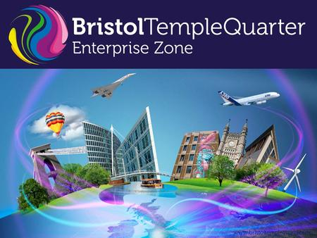 Www.bristoltemplequarter.com. Facts, objectives and targets One of the largest regeneration projects in the UK Covers 70 hectares of land in the centre.