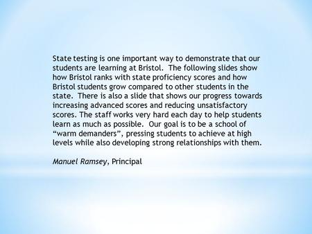 State testing is one important way to demonstrate that our students are learning at Bristol. The following slides show how Bristol ranks with state proficiency.