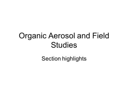 Section highlights Organic Aerosol and Field Studies.