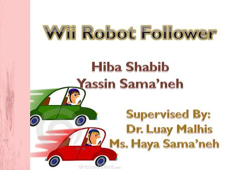 OutLine Overview about Project Wii Robot Escaper Robot Problems and Solutions Demo.
