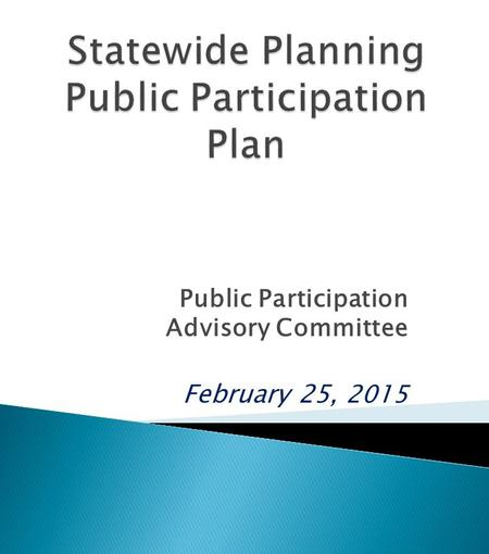 Public Participation Advisory Committee February 25, 2015.
