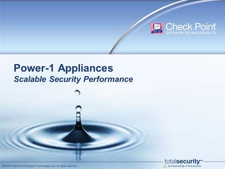 [Unrestricted]—For everyone ©2009 Check Point Software Technologies Ltd. All rights reserved. Power-1 Appliances Scalable Security Performance.