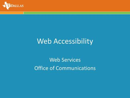 Web Accessibility Web Services Office of Communications.