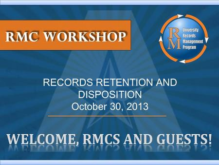 RECORDS RETENTION AND DISPOSITION October 30, 2013.
