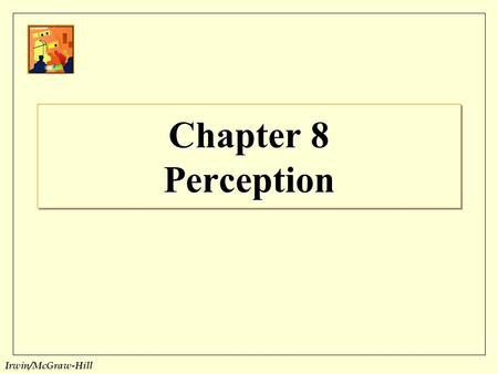 Chapter 8 Perception.