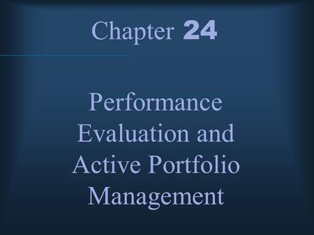 Performance Evaluation and Active Portfolio Management