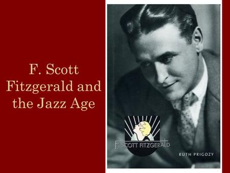 "F. Scott Fitzgerald and the Jazz Age. The Roaring 20's The 20's are also referred to as ""The Jazz Age,"" a term coined by F. Scott Fitzgerald The Jazz."