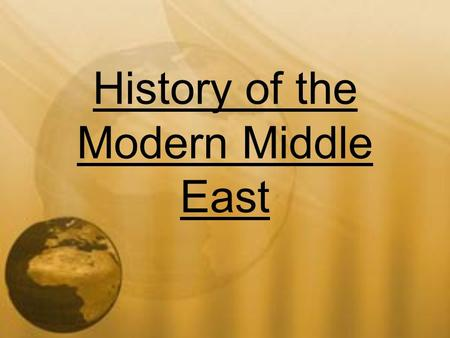History <strong>of</strong> the Modern Middle East. The Arab League Definition: an organization <strong>of</strong> 22 Middle Eastern and African nations where Arabic is the spoken language.
