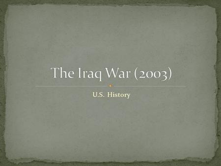 U.S. History. Over the last 10 years, the United States was involved in two wars. War in Afghanistan (2001-present)…in response to the terrorist attacks.