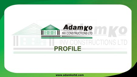 PROFILE. Adamko has a long lasting previous experience in construction. We were Founded in 1992, in Cyprus. We are pioneers in construction field as an.
