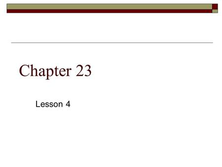 Chapter 23 Lesson 4.