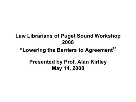 Presented by Prof. Alan Kirtley May 14, 2008