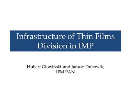 Infrastructure of Thin Films Division in IMP