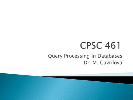 Query Processing in Databases Dr. M. Gavrilova.  Introduction  I/O algorithms for large databases  Complex geometric operations in graphical querying.