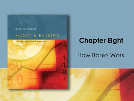 Chapter Eight How Banks Work. Copyright © Houghton Mifflin Company. All rights reserved.8 | 2 A bank is a financial intermediary that accepts deposits.