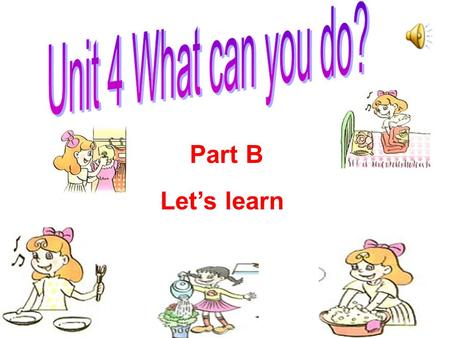 Part B Let's learn Let ' s learn Let ' s learn Let ' s summary Let ' s summary Let ' s make a chant Let ' s make a chant Let ' s play Let ' s play Let.