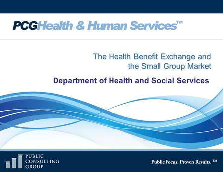 Page 1 The Health Benefit Exchange and the Small Group Market Department of Health and Social Services.