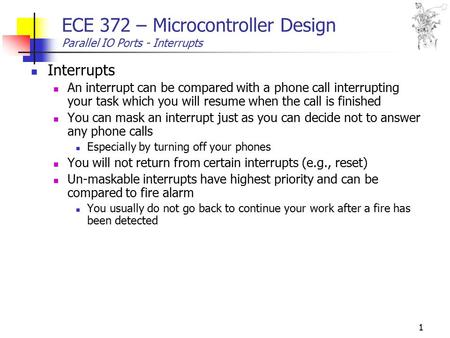 ECE 372 – Microcontroller Design Parallel IO Ports - Interrupts