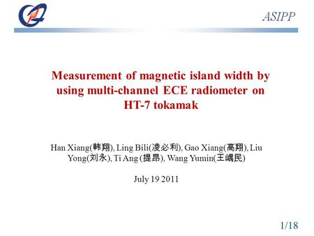Measurement of magnetic island width by using multi-channel ECE radiometer on HT-7 tokamak Han Xiang( 韩翔 ), Ling Bili( 凌必利 ), Gao Xiang( 高翔 ), Liu Yong(