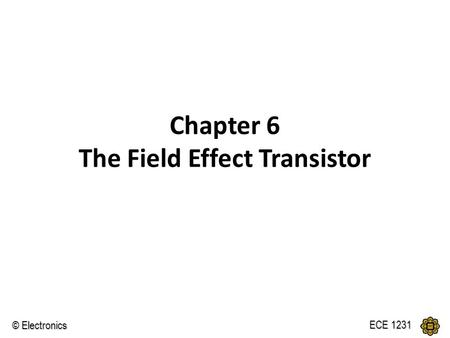 Chapter 6 The Field Effect Transistor