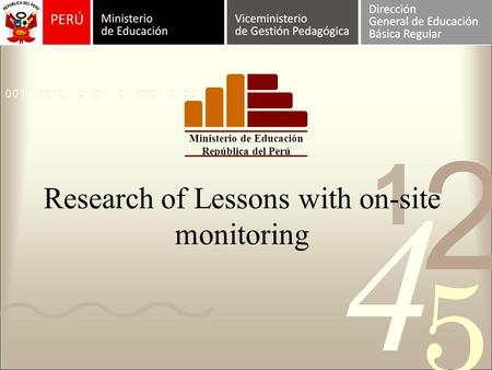 Research of Lessons with on-site monitoring Ministerio de Educación República del Perú.
