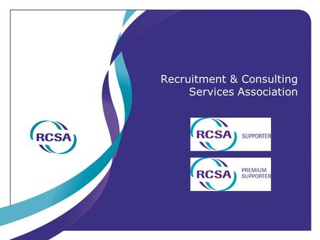 Recruitment & Consulting Services Association. About RCSA RCSA is only in Recruitment, On-Hire and Consulting Industry Body/Professional Association in.