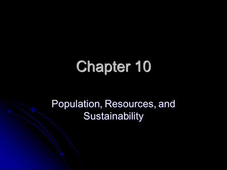 Population, Resources, and Sustainability