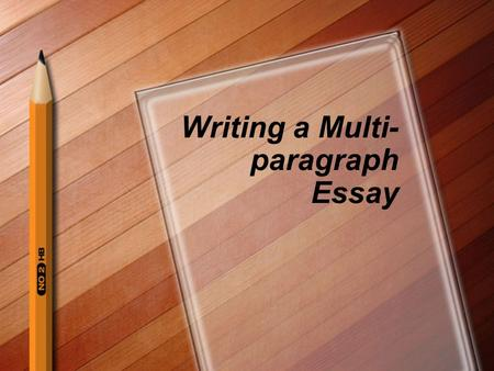 Writing a Multi- paragraph Essay. This is how a multi-paragraph essay should look. 1st Body Paragraph 2nd Body Paragraph 3rd Body Paragraph Conclusion.