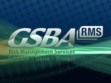 Provided FREE to all GSBA Risk Management Members.