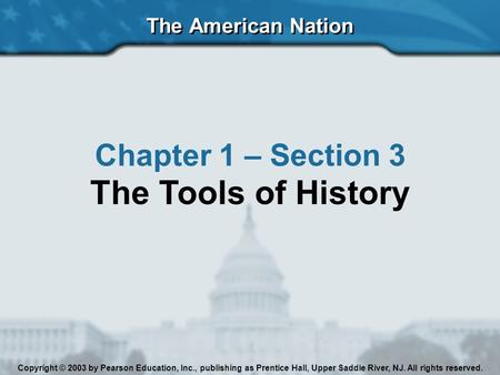 The Tools of History Chapter 1 – Section 3 The American Nation